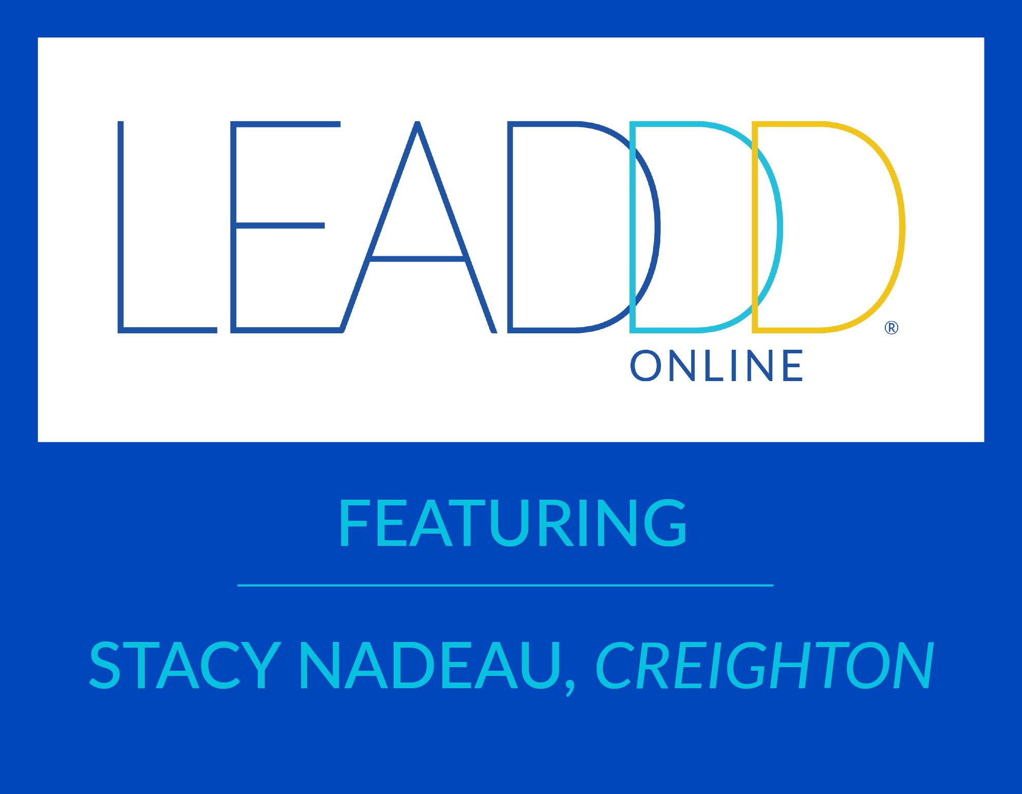 LEADDD U featuring Stacy Nadeau, Creighton